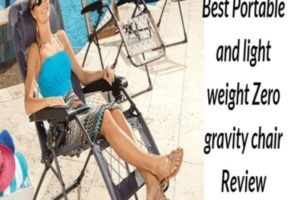 portable and lightweight zero gravity chair review