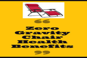 Zero Gravity Chair Benefits